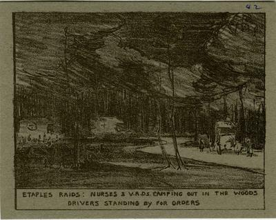Etaples raids: nurses and VADS camping out in the woods, drivers standing by for orders