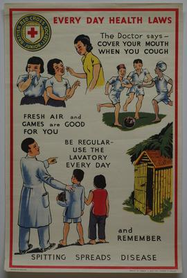 Part of the Junior Red Cross Every Day Health Laws [for Overseas Branches: Malaya/Indonesia] 'The Doctor Says - cover Your Mouth When You Cough - Fresh Air and Games Are Good For You - Be Regular - Use the Lavatory Every Day - and Remember - Spitting Spreads Diseases'