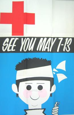 Red Cross Week poster: 'See You May 7-13' with an image of young boy with an bandaged head.