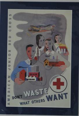 American Junior Red Cross publicity /fundraising poster, 'Don't Waste What Others Want'.