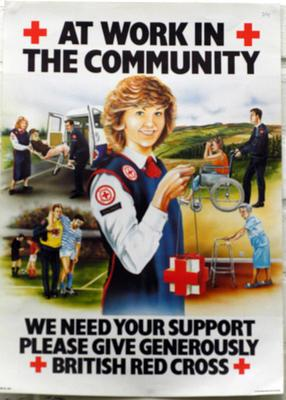 Small poster featuring a member of the British Red Cross wearing uniform holding a collecting box. Around her are smaller images of Red Cross volunteers carrying out a variety of tasks: 'At work in the community' and 'We need your support/please give generously/British Red Cross'.
