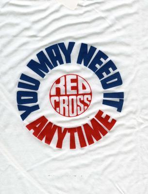 Small white t-shirt, printed in red and blue letters on front: You May Need It Anytime Red Cross