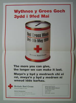Large poster with an image of a collecting tin: 'The more you can give, the longer we can make it last. For more information, please contact British Red Cross South West Wales Branch.'