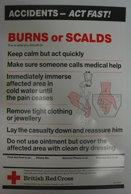 One of a series of 8 posters: Accidents - Act Fast! Burns or Scalds. This is what you should do ....
