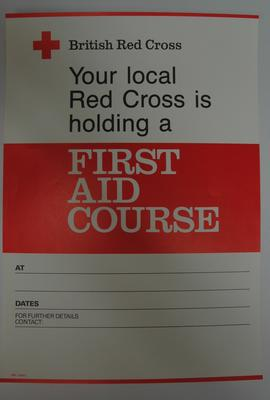 Part printed poster advertising local British Red Cross Branch services: First Aid Course
