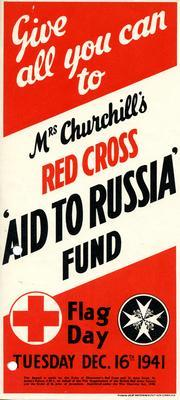 Small rectangular poster: 'Give all you can to Mrs Churchill's Red Cross 'Aid to Russia' Fund. Flag Day. Tuesday Dec. 16th 1941.