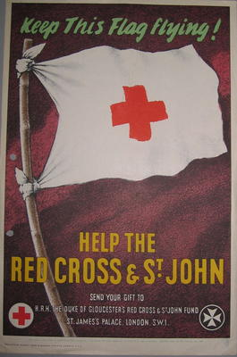 Large poster: 'Keep this flag flying! Help the Red Cross & St John. Send your gift to HRH The Duke of Gloucester's Red Cross & St John Fund.'; Printed Docs (museum)/poster; 2355/102