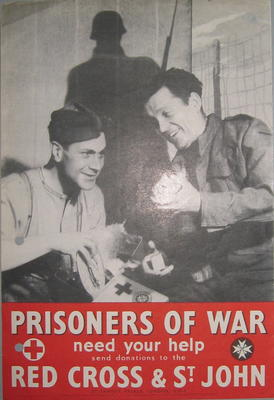 Small poster: 'Prisoners of war need your help send donations to the Red Cross & St John.'