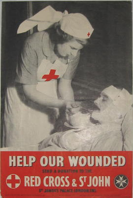 Small poster showing a VAD feeding a wounded man: 'Help our wounded. Send a donation to the Red Cross & St John.'