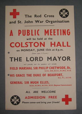Small poster: 'The Red Cross and St. John War Organisation. A Public Meeting will be held at the Colston Hall on Monday, June 15th at 6pm (Doors open 5.15pm). The Lord Mayor will preside, and the speakers will include Field Marshall Sir Philip Chetwoode, Bt., His Grace The Duke of Beaufort, General Sir Hugh Elles, All Are Welcome, Admission Free. Please come - and bring your friends!'