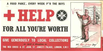Small poster: 'A Food Parcel Every Week for the Boys. Help For All You're Worth. Give Generously to Local Collections or send a donation to The Red Cross & St John, St James's Palace, London, SW1.'