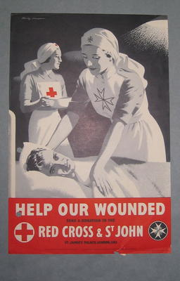 Small poster showing a British Red Cross and SJA VAD with a patient. 'Help our Wounded! Send a donation to the Red Cross & St John, St James's Palace London, SW1.'; Printed Docs (museum)/poster; 2355/47