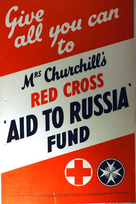 Small poster: 'Give all you can to Mrs Churchill's Red Cross 'Aid to Russia' Fund.