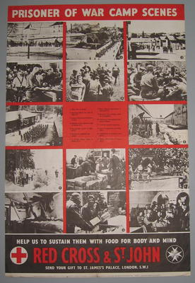Large poster featuring black and white photographs of prisoners of war: 'Prisoner of War Camp Scenes. Help us to sustain them with food for body and mind. Red Cross & St John. Send Your Gift to St James's Palace, London, SW1.'