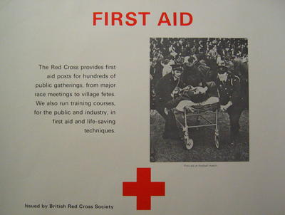 poster: 'First Aid. The Red Cross provides first aid posts for hundreds of public gatherings, fram major race meetings to village fetes. We also run training courses, for the public and industry, in first aid and life-saving techniques.'