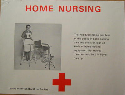 poster: 'Home Nursing. The Red Cross trains members of the public in basic nursing care and offers on loan all kinds of home nursing equipment. Our trained members also help in home nursing.'
