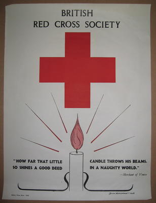"poster: British Red Cross Society. ""How Far That Little Candle Throws His Beams. So Shines a Good Deed in a Naughty World"" Merchant of Venice."