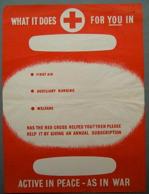 poster: 'What It Does For You In First Aid, Auxiliary Nursing, Welfare. Has the Red Cross Helped You? Then Please Help it by giving an annual subscription. Active in Peace - As in War.'