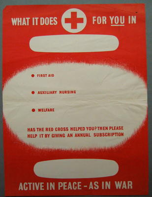 Medium sixed poster: 'What It Does For You In First Aid, Auxiliary Nursing, Welfare. Has the Red Cross Helped You? Then Please Help it by giving an annual subscription. Active in Peace - As in War.'