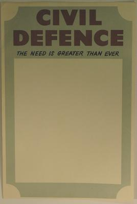 Civil Defence poster: 'The need is greater than ever'