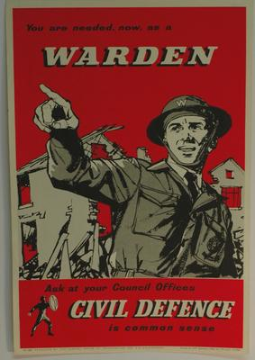 poster advertising Civil Defence: 'You are needed now as a Warden'