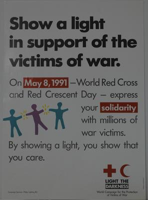 Small posters produced as part of the Light the Darkness - World Campaign for the Protection of Victims of War
