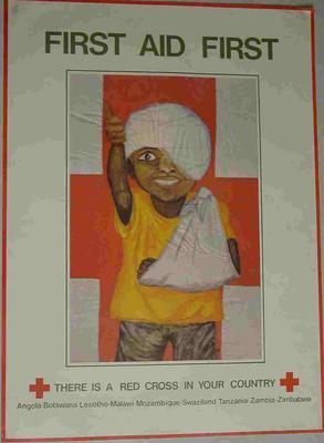 Poster for First Aid First: There is a Red Cross In Your Country Angola, Botswana, Lesotho, Malawi, Mozambique, Swaziland, Tanzania, Zambia, Zimbabwe.