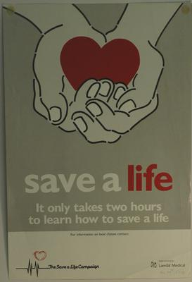 Save a Life Campaign two sided posters: 'Save a Life. It only takes two hours to learn how to save a life' with instructions on how to check the 'Airway' 'Breathing' and 'Circulation'