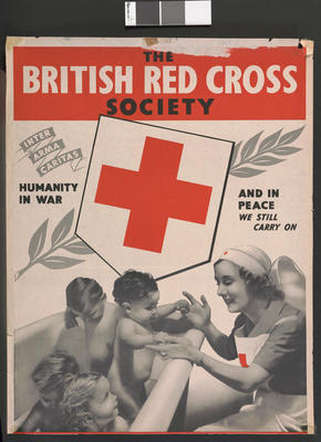 poster advertising The British Red Cross Society. Inter Arma Caritas. Humanity in War. And in Peace We Still Carry On