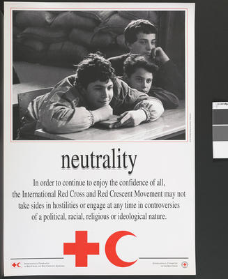 Poster illustrating the Fundamental Principles of the International Red Cross: Neutrality.