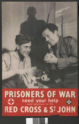 Poster: 'Prisoners of War need your help send donations to the Red Cross & St John.'