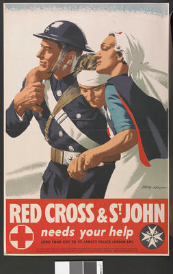 poster 'Red Cross and St John needs your help. Send Your Gifts to St James's Palace, London, S.W.1.'