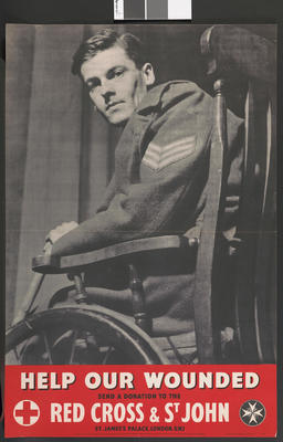 Large poster featuring a black and white photograph of a serviceman in a wheelchair: 'Help our Wounded. Send a donation to the Red Cross & St John'.