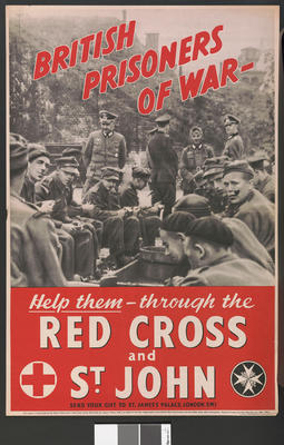 Large poster featuring a black and white photograph of prisoners of war being watched by Germans: 'British Prisoners of War. Help them through the Red Cross and St John.'