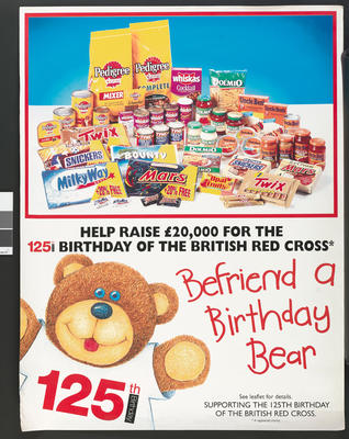 'Help Raise £20,000 for 125 Birthday of the British Red Cross. Befriend a Birthday Bear. See leaflet for details.Supporting the 125th Birthday of the British Red Cross.'