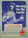 Medium-sized poster: 'Nursing for the family.The British Red Cross Society.'