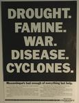 DEC poster: 'Drought. Famine. War. Disease. Cyclones. Mozambique's had enough of everything but help.'