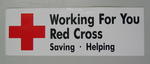 Sticker: Working For You Red Cross. Saving. Helping.