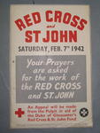 Small poster: 'Red Cross and St John. Saturday, Feb. 7th 1942. Your Prayers are asked for the work of the RED CROSS and ST. JOHN. An Appeal will be made from the Pulpit in aid of the Duke of Gloucester's Red Cross & St John Fund.'
