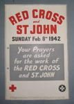 Small poster: 'Red Cross and St John. Sunday, Feb. 8th 1942. Your Prayers are asked for the work of the RED CROSS and ST. JOHN.'