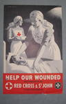 Small poster showing a British Red Cross and SJA VAD with a patient. 'Help our Wounded! Send a donation to the Red Cross & St John, St James's Palace London, SW1.'