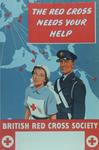Recruitment poster illustrated with a young man and woman in British Red Cross Society uniform standing in front of a map of the world, with the words 'The Red Cross Needs Your Help.'