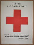 """poster: British Red Cross Society. """"Seek Love in the Pity of Another's Woe, In the Gentle Relief of Another's Care, Seek Love There!"""" Wiliam Blake."""
