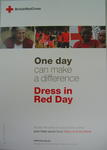 poster: One day can make a difference. Dress in Red Day. Across the world and around the corner your help saves lives. Help us to be there. Ref: 3034.