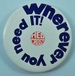Circular plastic badge: 'Wherever you need it! Red Cross'