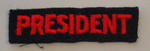 'President' x 3 (cloth, red on blue), 'President' (cloth, red on white)