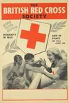 poster: The British Red Cross Society. Humanity in War And In Peace We Still Carry On.