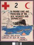 One of a set of five laminated posters, produced for a training course: TO PROVIDE CARE AND PROTECTION OF THE SICK, WOUNDED AND SHIPWRECKED...DURING AND AFTER CONFLICT AT SEA OR NAVAL LANDINGS